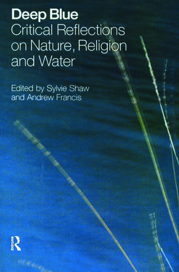 Deep Blue Critical Reflections on Nature, Religion and Water book cover