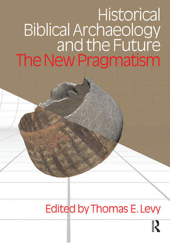 Historical Biblical Archaeology and the Future The New Pragmatism book cover