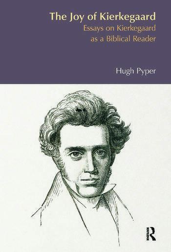 The Joy of Kierkegaard Essays on Kierkegaard as a Biblical Reader book cover