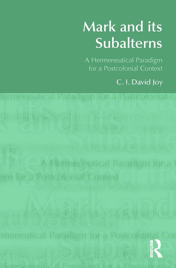 Mark and its Subalterns A Hermeneutical Paradigm for a Postcolonial Context book cover