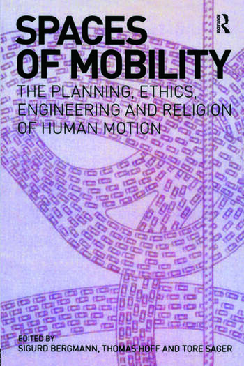 Spaces of Mobility Essays on the Planning, Ethics, Engineering and Religion of Human Motion book cover