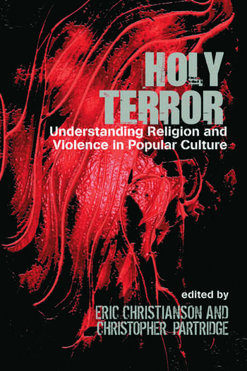 Holy Terror Understanding Religion and Violence in Popular Culture book cover