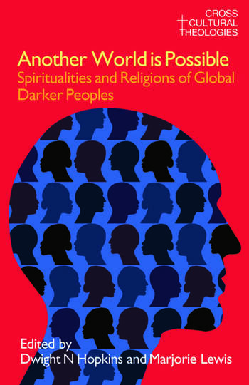 Another World is Possible Spiritualities and Religions of Global Darker Peoples book cover