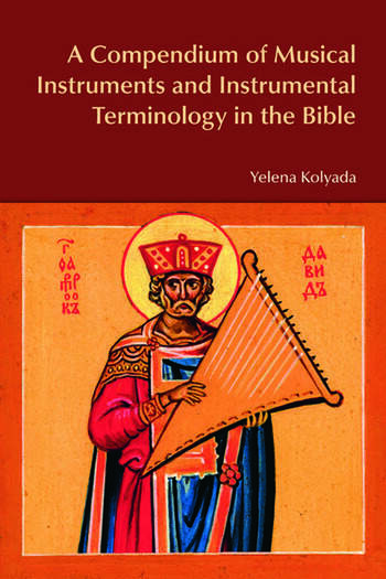 A Compendium of Musical Instruments and Instrumental Terminology in the Bible book cover