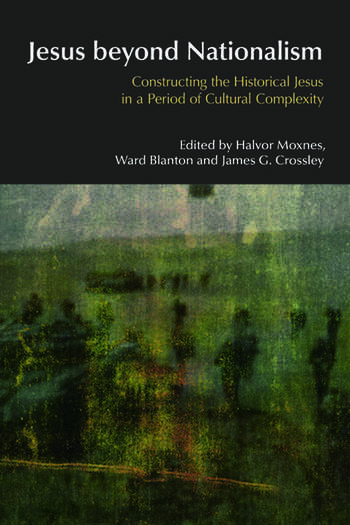 Jesus Beyond Nationalism Constructing the Historical Jesus in a Period of Cultural Complexity book cover