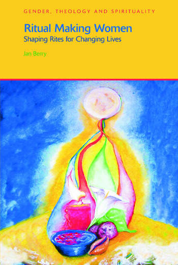 Ritual Making Women Shaping Rites for Changing Lives book cover