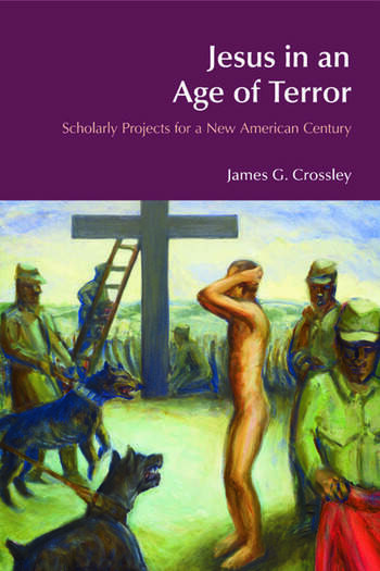 Jesus in an Age of Terror Scholarly Projects for a New American Century book cover