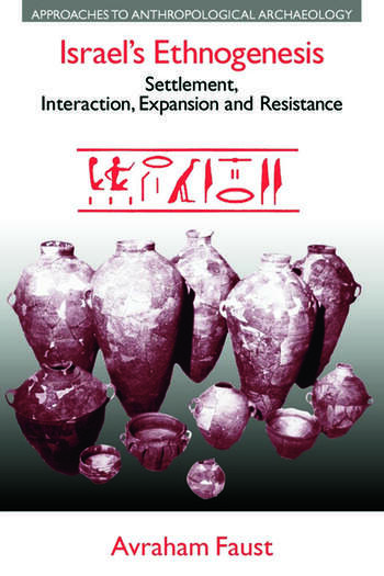 Israel's Ethnogenesis Settlement, Interaction, Expansion and Resistance book cover