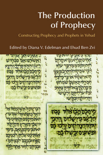 The Production of Prophecy Constructing Prophecy and Prophets in Yehud book cover
