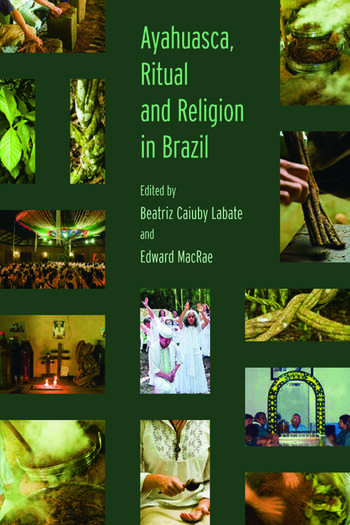 Ayahuasca, Ritual and Religion in Brazil book cover
