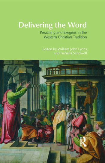 Delivering the Word Preaching and Exegesis in the Western Christian Tradition book cover