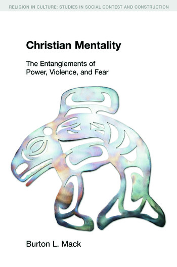 Christian Mentality The Entanglements of Power, Violence and Fear book cover