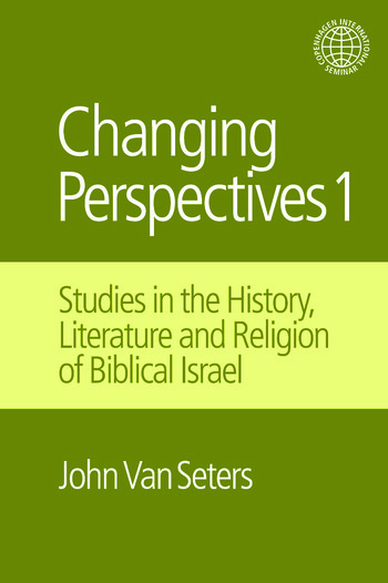 Changing Perspectives 1 Studies in the History, Literature and Religion of Biblical Israel book cover