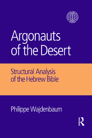 Argonauts of the Desert Structural Analysis of the Hebrew Bible book cover