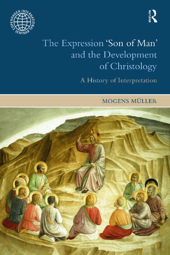 The Expression Son of Man and the Development of Christology A History of Interpretation book cover