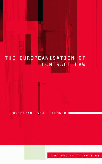 The Europeanisation of Contract Law Current Controversies in Law book cover