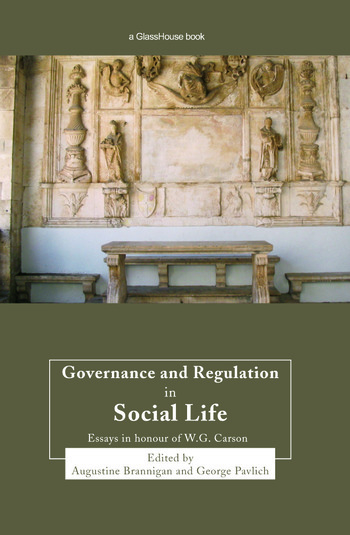 Governance and Regulation in Social Life Essays in Honour of W.G. Carson book cover