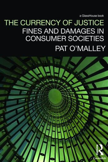 The Currency of Justice Fines and Damages in Consumer Societies book cover