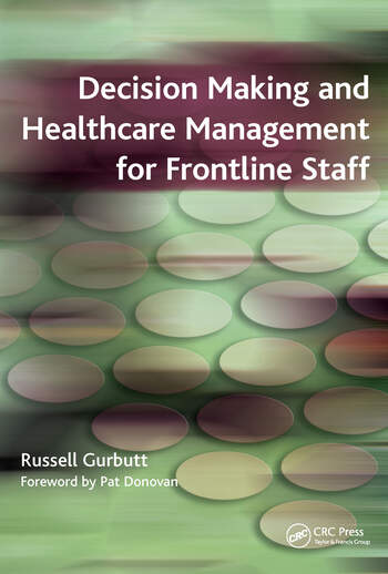 Decision Making and Healthcare Management for Frontline Staff book cover