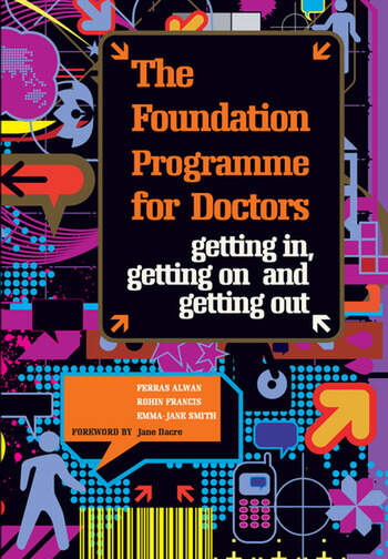 The Foundation Programme for Doctors Getting in, Getting on and Getting Out book cover