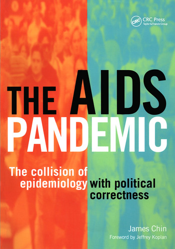 The AIDS Pandemic The Collision of Epidemiology with Political Correctness book cover