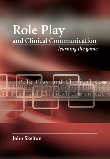 Role Play and Clinical Communication Learning the Game book cover