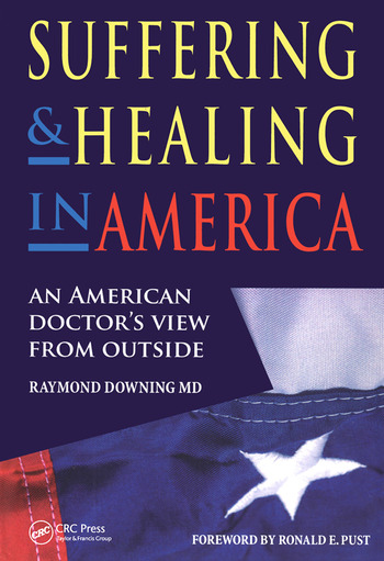 Suffering and Healing in America An American Doctor's View from Outside book cover