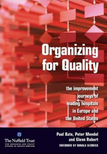 Organizing for Quality The Improvement Journeys of Leading Hospitals in Europe and the United States book cover