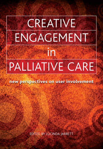 Creative Engagement in Palliative Care New Perspectives on User Involvement book cover