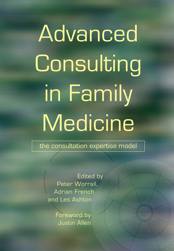 Advanced Consulting in Family Medicine The Consultation Expertise Model book cover