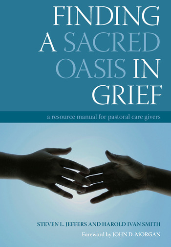 Finding a Sacred Oasis in Grief A Resource Manual for Pastoral Care Givers book cover