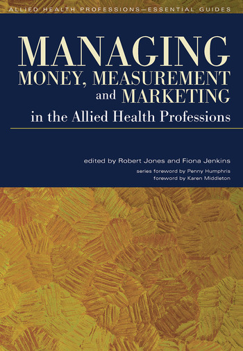 Managing Money, Measurement and Marketing in the Allied Health Professions book cover