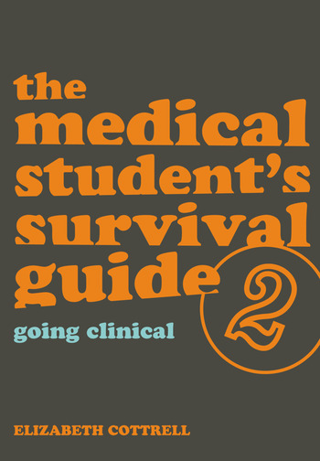 the medical student survival guide to Get this from a library the medical student's survival guide [elizabeth cottrell].