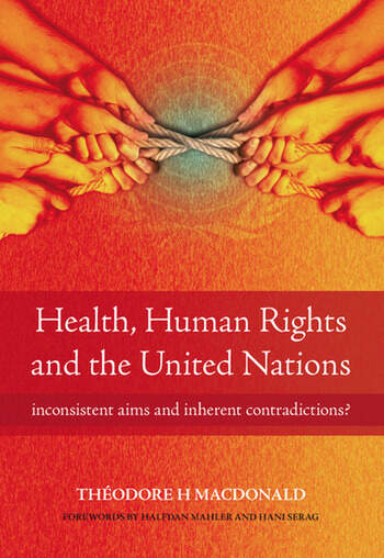 Health, Human Rights and the United Nations Inconsistent Aims and Inherent Contradictions? book cover