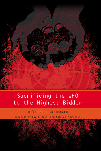 Sacrificing the WHO to the Highest Bidder book cover