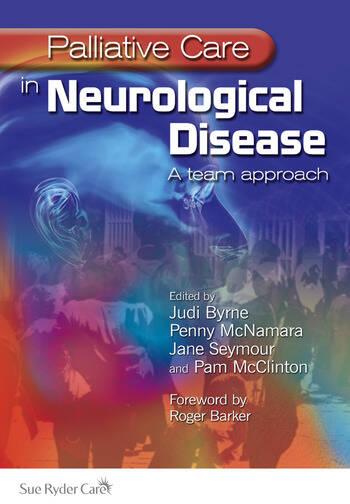 Palliative Care in Neurological Disease A Team Approach book cover