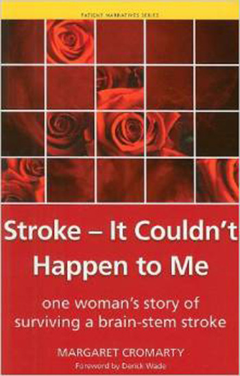 Stroke - it Couldn't Happen to Me One Woman's Story of Surviving a Brain-Stem Stroke book cover