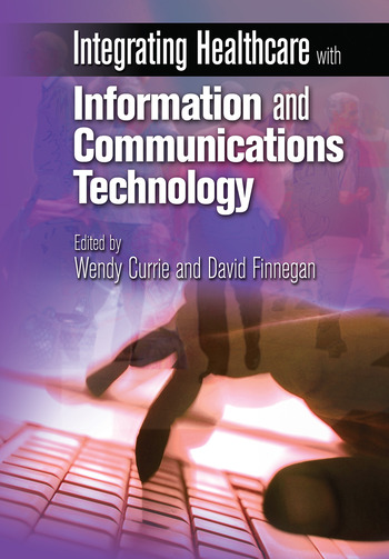 Integrating Healthcare with Information and Communications Technology book cover