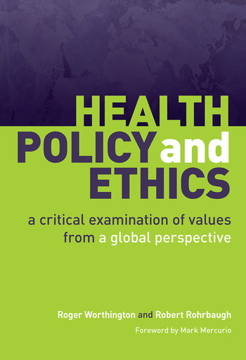 Health Policy and Ethics A Critical Examination of Values from a Global Perspective book cover