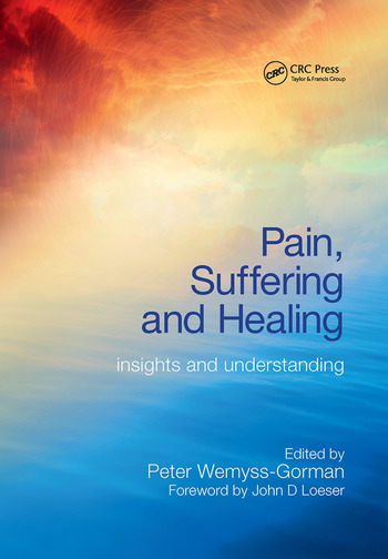 Pain, Suffering and Healing Insights and Understanding book cover