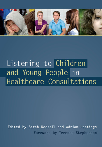 Listening to Children and Young People in Healthcare Consultations book cover