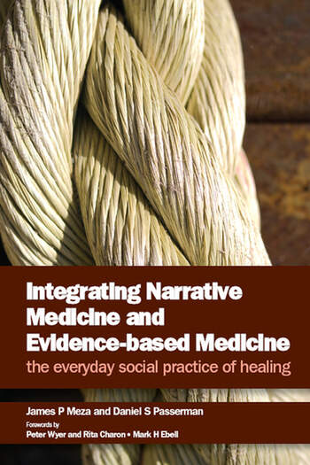Integrating Narrative Medicine and Evidence-Based Medicine The Everyday Social Practice of Healing book cover