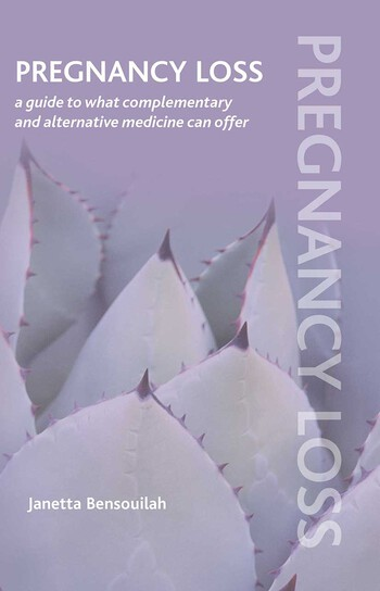 Pregnancy Loss A Guide to What Complementary and Alternative Medicine Can Offer book cover