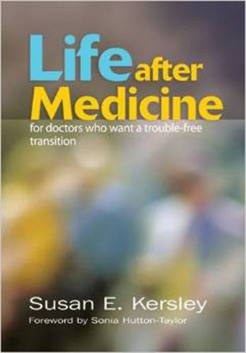 Life After Medicine For Doctors Who Want a Trouble-Free Transition book cover