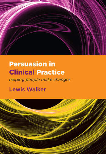 Persuasion in Clinical Practice Helping People Make Changes book cover