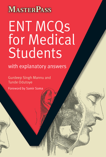 ENT MCQs for Medical Students: with Explanatory Answers - CRC Press Book