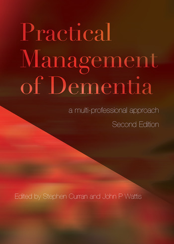 Practical Management of Dementia A Multi-Professional Approach, Second Edition book cover