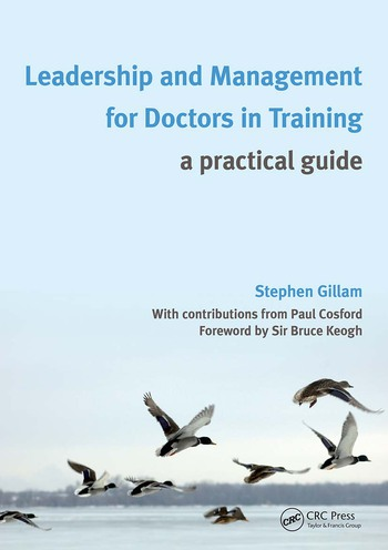 Leadership and Management for Doctors in Training A Practical Guide book cover