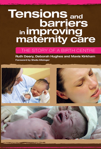 Tensions and Barriers in Improving Maternity Care The Story of a Birth Centre book cover