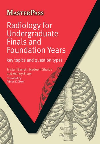 Radiology for Undergraduate Finals and Foundation Years Key Topics and Question Types book cover